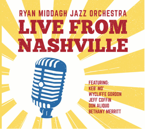 Ryan Middagh Jazz Orchestra Live From Nashville album cover